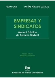 Empresas y Sindicatos. Manual Práctico de Derecho Sindical (3ª ed.)